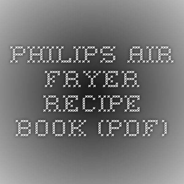 Philips Air Fryer Recipe Book (PDF)