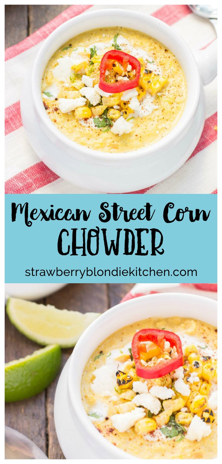 Combine all the flavors you love of Mexican Street Corn and blend them into a delicious summer soup. Sweet corn, lime, chili powder and cheese meld together beautifully to make this luscious and creamy Mexican Street Corn Chowder.   Strawberry Blondie Kitchen