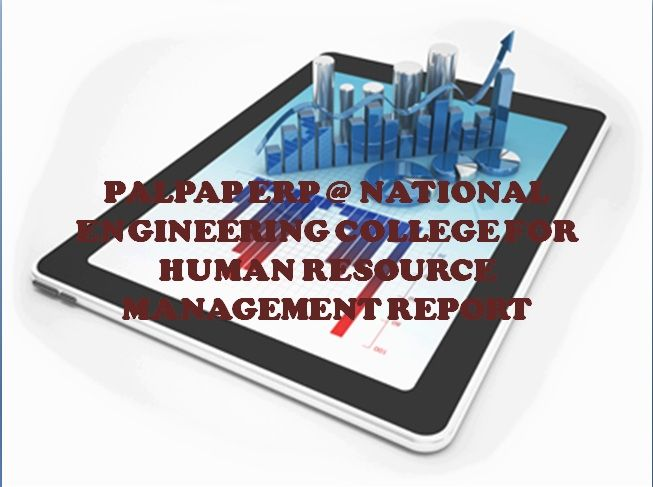 PALPAP ERP @ NATIONAL ENGINEERING COLLEGE FOR HUMAN RESOURCE MANAGEMENT REPORT
