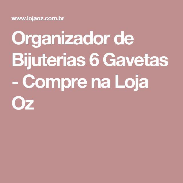 Organizador de Bijuterias 6 Gavetas - Compre na Loja Oz