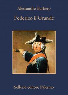 MYCULTUREINBLOG: LIBRI Alessandro Barbero Federico il Grande