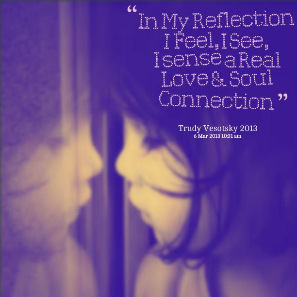 in-my-reflection-i-feel-i-see-...