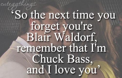 Blair and chuck, one of my favorite chuck bass quotes