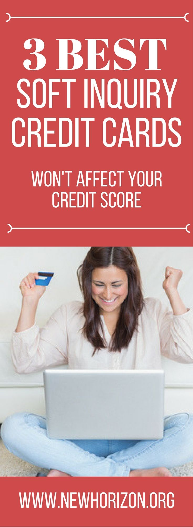 3 best soft inquiry credit cards - these are credit cards that won't affect your credit score when you apply because of the soft inquiry they make on your credit score.