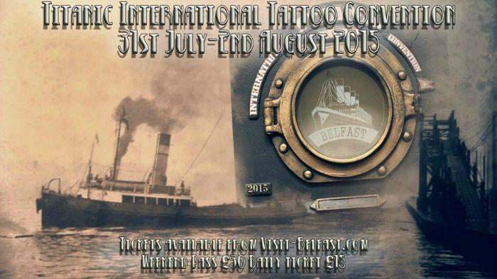 Titanic international Tattoo Convention Belfast 31 Juillet - 02 Août 2015