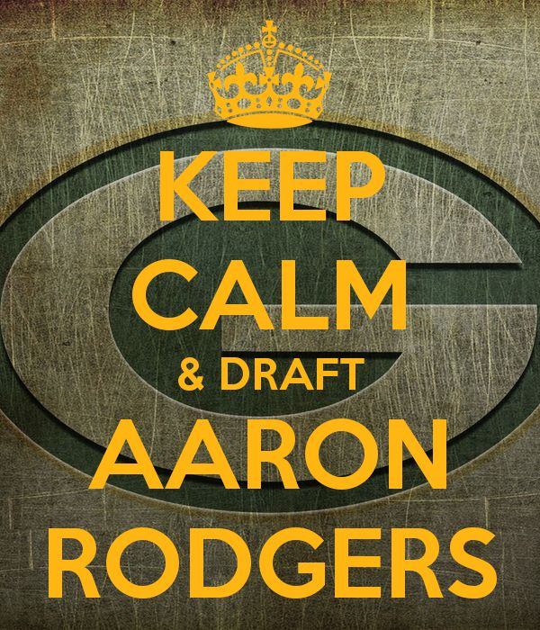 Aaron Rodgers Draft Profile | KEEP CALM & DRAFT AARON RODGERS