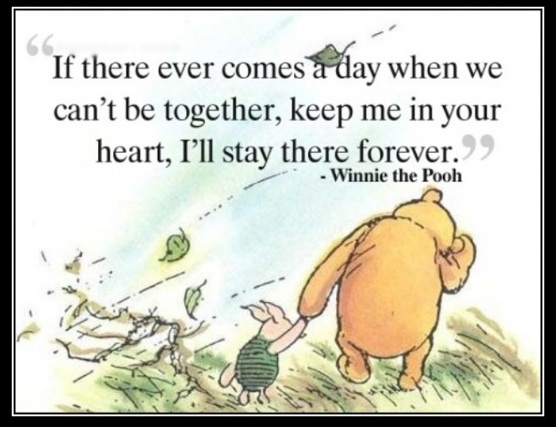 Winnie the Pooh quote: Disney Quotes, Miss You, I Love You, Pooh Bears, My Heart, Winniethepooh, Favorite Quotes, Winnie The Pooh, Best Quotes