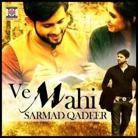Ve Mahi Sarmad Qadeer by Sarmad Qadeer Official on SoundCloud
