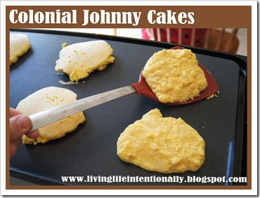 Loved the idea of making Colonial Johnny Cakes