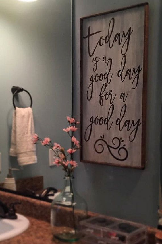 Today is a good day for a good day This wood sign is perfect for any room in your home! Hand Painted and made in Harlem, GA.  Font is available in brown (like pictured) or black. Please indicate in the note to seller your choice in font color. If your choice is not noted your order will be completed in brown.  Size: 12 1/2 x 24 1/2  Production time: 2 Weeks from order date