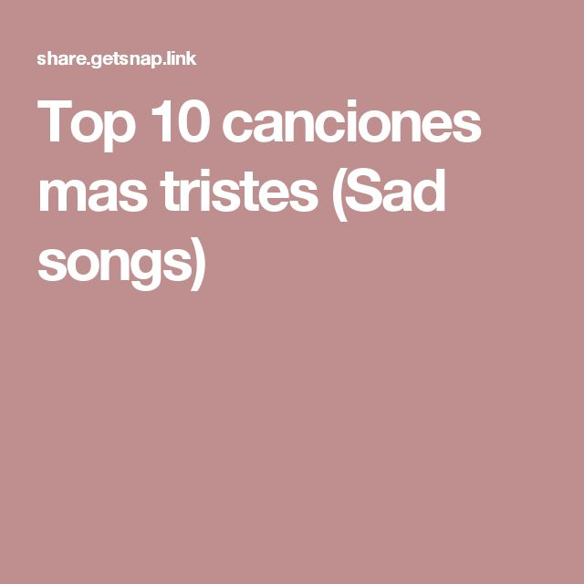 Top 10 canciones mas tristes (Sad songs)