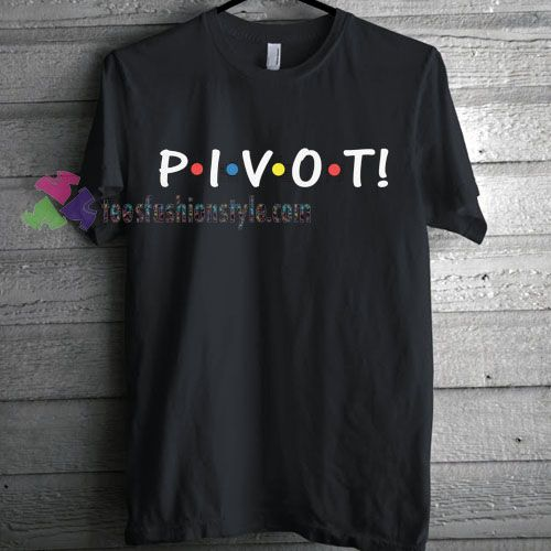 Friends TV Show Pivot T-Shirt gift Tees adult unisex custom clothing Size S-3XL