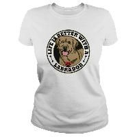 Life Is Better With A Tan Labrador Dog Breed Tshirt