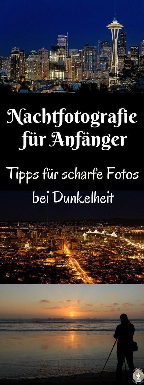 Fotografie Tipps • Nachtfotografie für Anfänger