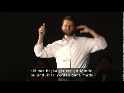 TED Konuşmaları - Daha Mutlu Olmak mı İstiyorsunuz? Şu Anda Kalın