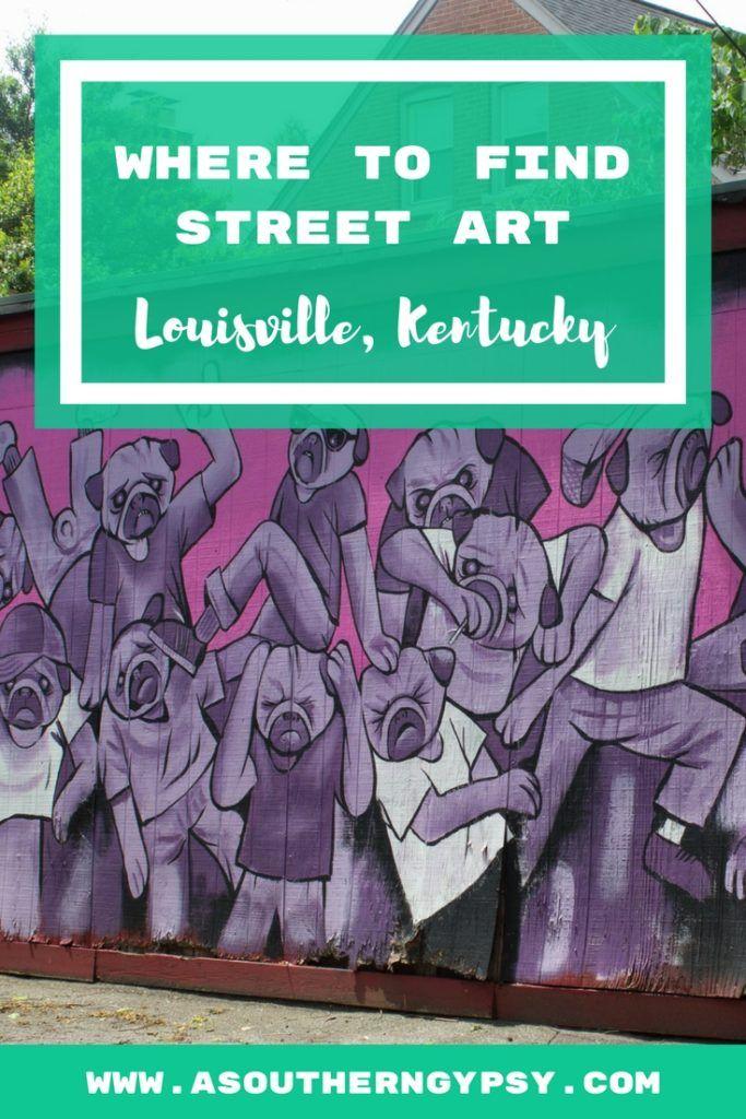 Street Art in Louisville Kentucky 740 best