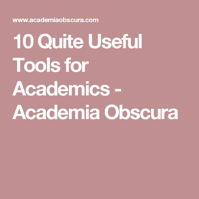 10 Quite Useful Tools for Academics - Academia Obscura