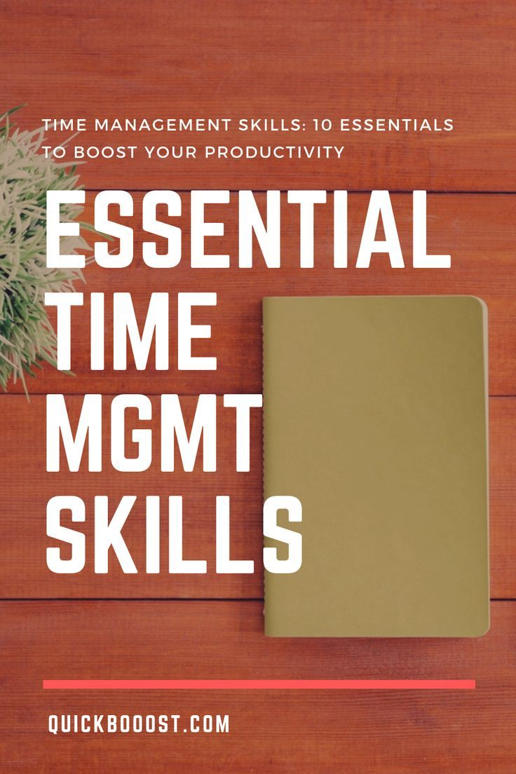Time Management Skills: 10 Essentials To Boost Your Productivity