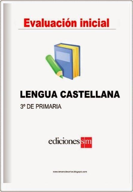 Prueba de Evaluación Inicial del área de Lengua Española de 3º Nivel de Educación Primaria de la editorial S.M., publicado por primerodecarlos.com.
