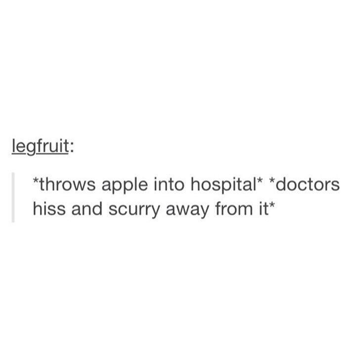 *contemplates throwing apples at doctor friends