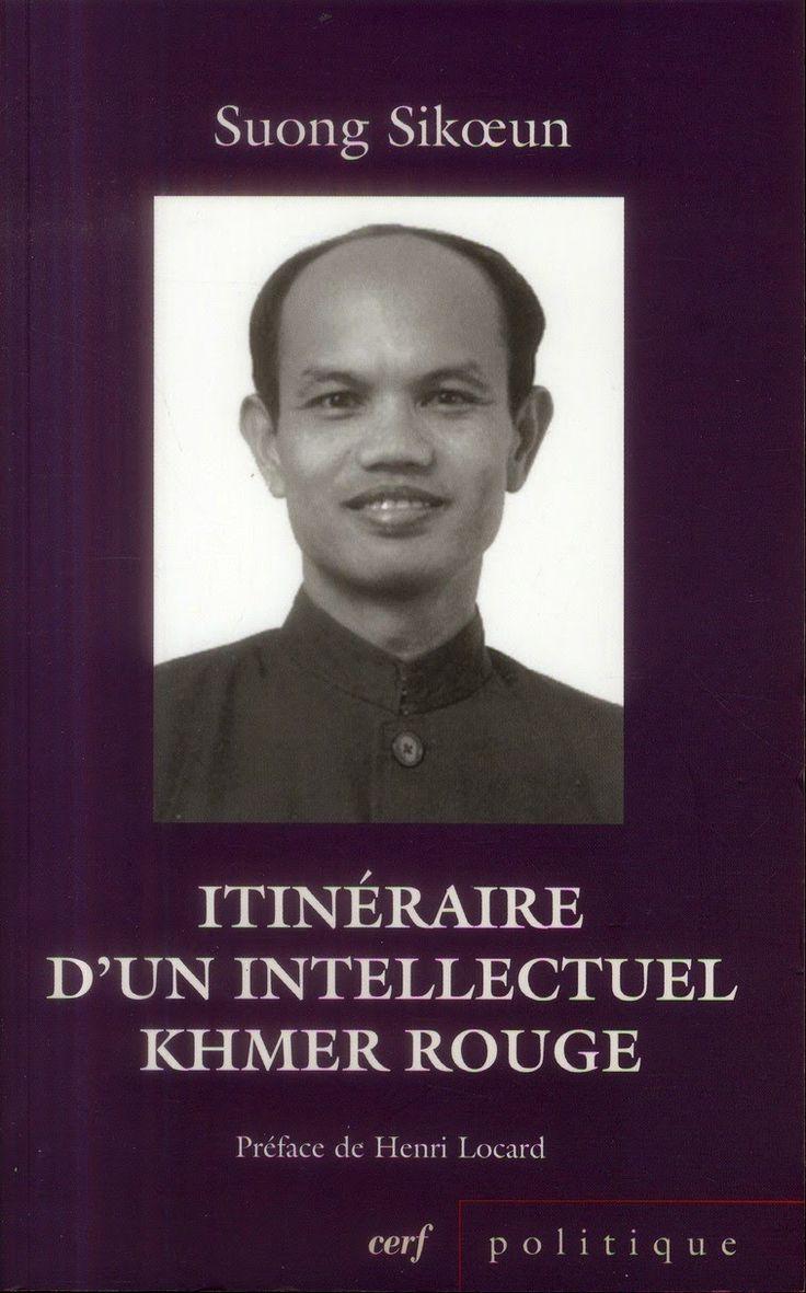 Cambodge Mag   : Itinéraire d'un intellectuel khmer rouge : Suivi d...