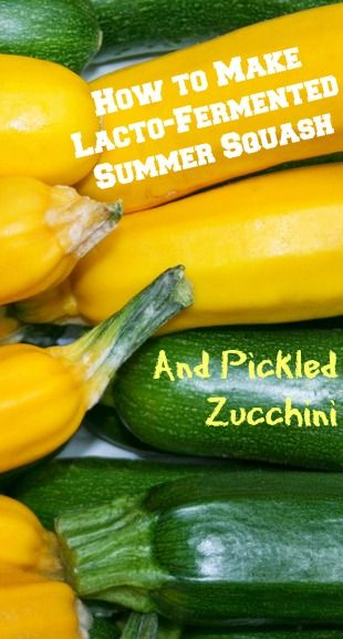 How to Make Lacto-Fermented Summer Squash and Pickled Zucchini