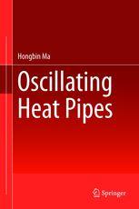 Oscillating Heat Pipes | Hongbin Ma | Springer