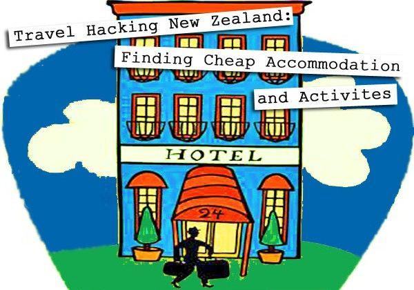 Travel hacking: New Zealand Accommodation