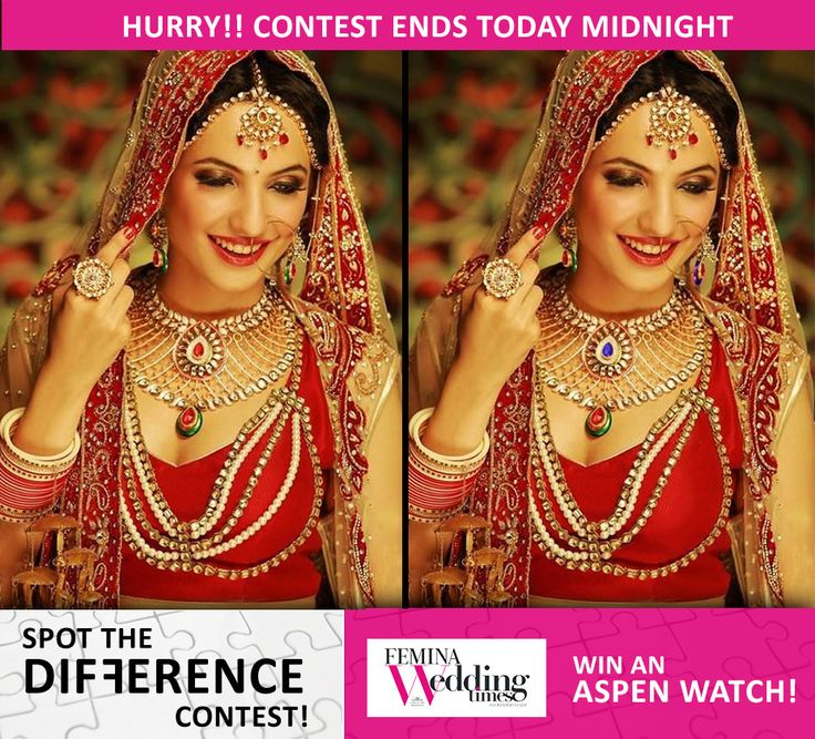 Hurry! You've only a few more hours to spot and win a fabulous Aspen watch! Participate in 2 steps: Like our Facebook page and tag your newly wed friends on the contest post Spot 3 differences in the given pictures, tell us why you like Femina Wedding Times and stand to be the winner!  #Contest #FWT #Bride #Marriage #ethnic #cute #tradion #jewelry #smile