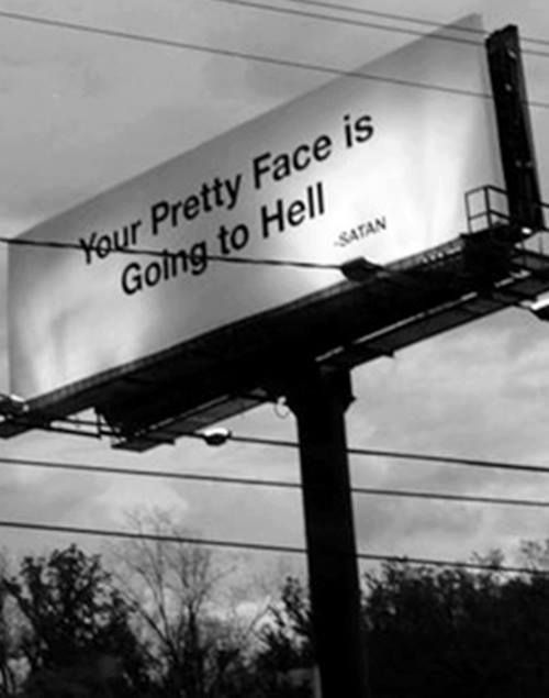 this is the most utterly frightening billboard- like it's oddly profound. way to hit our society where it really counts...