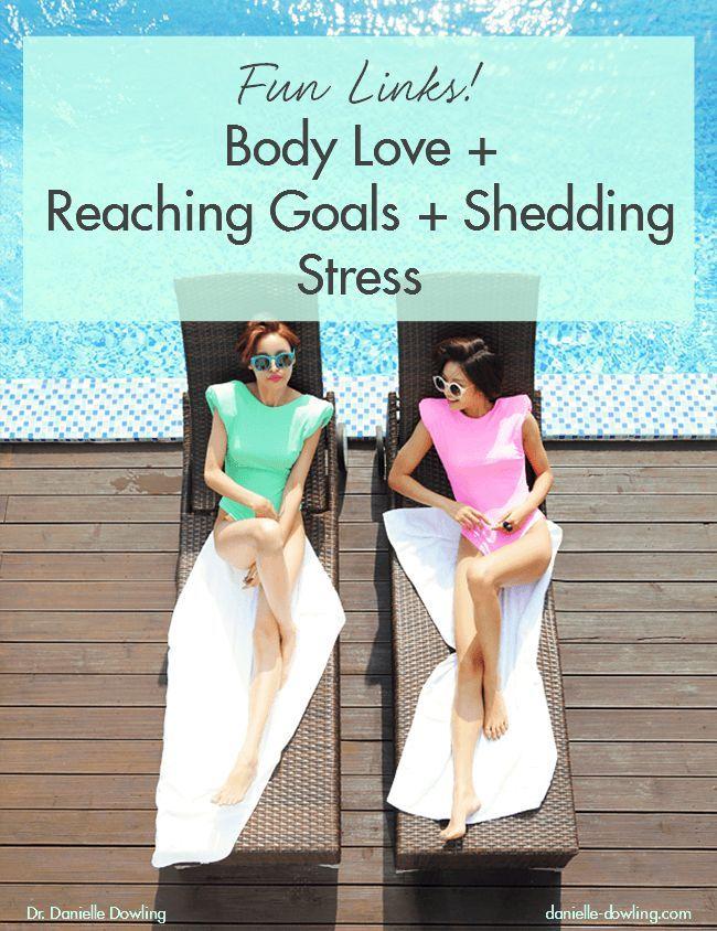 Body Love + Reaching Goals + Shedding Stress | Danielle Dowling