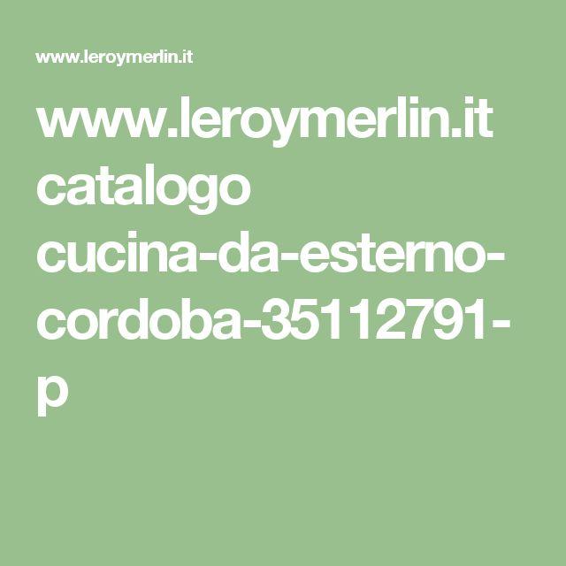 www.leroymerlin.it catalogo cucina-da-esterno-cordoba-35112791-p