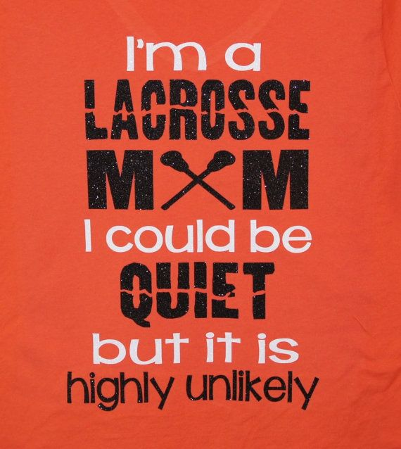 Quiet Lacrosse Mom Unlikely  Custom lax t-shirt by GlitterMomz