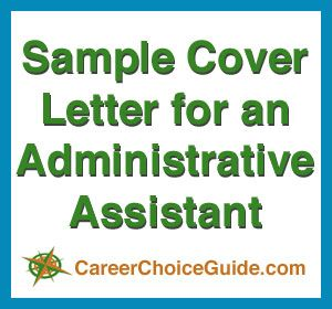 cover letter sample for an administrative assistant at httpwwwcareerchoiceguide