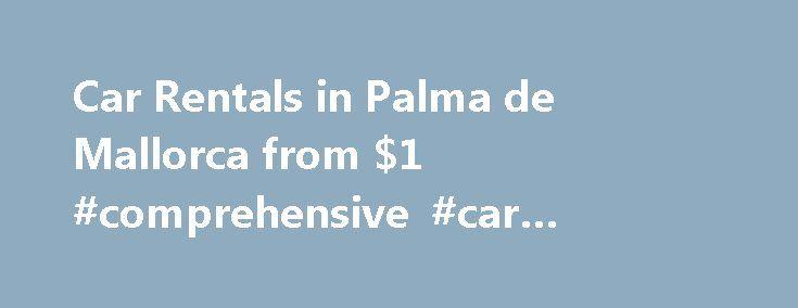 Car Rentals in Palma de Mallorca from $1 #comprehensive #car #insurance http://car.remmont.com/car-rentals-in-palma-de-mallorca-from-1-comprehensive-car-insurance/  #car hire mallorca # Car Rentals Near Palma de Mallorca Car Rental Directory Europcar Car Rental Locations in Palma de Mallorca Av. Ingeniero Gabriel Roca, 19 BajoPalma +34 902 105 055 Avd. Federico Garcia Lorca, Local 2Cala Mandia +34 902 105 055 Avda. Paguera 18 Local 1Paguera +34 902 105 055 Avda.s'oliveraMagalluf +34 902 105…