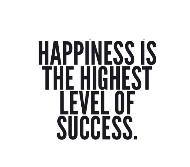 2182caff1ee97d Happiness is the highest level of success