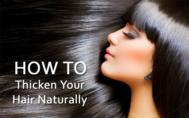 How To Thicken Hair Fast