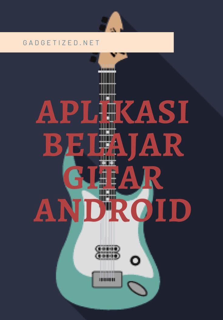15 Aplikasi Belajar Gitar Android Terbaru Belajar Genre Musik Aplikasi