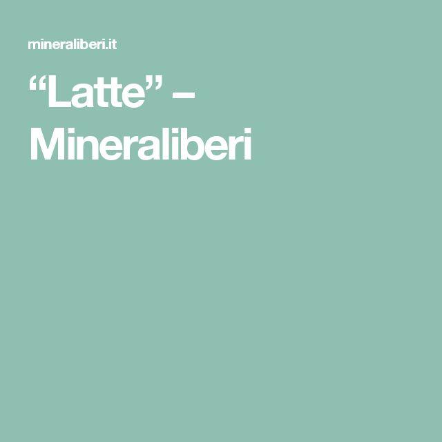 """Latte"" – Mineraliberi"