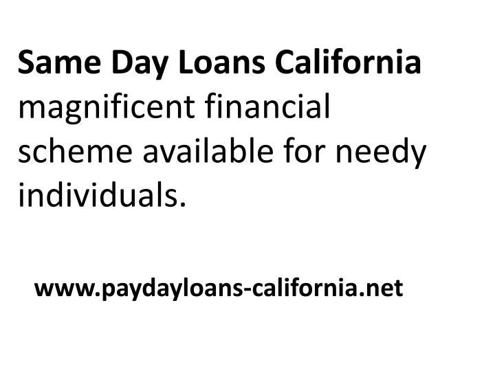 Trustworthy Scheme Available In The Form Of Same Day Loans California