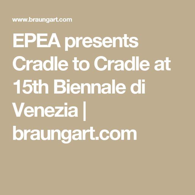 EPEA presents Cradle to Cradle at 15th Biennale di Venezia | braungart.com