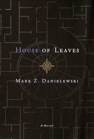 Worth Reading, Book Lists, Book Worth, Mark Danielewski, Houseofleaves1Jpg 304450, Favorite Book, Covers Art, Romances Novels, House Of Leaves