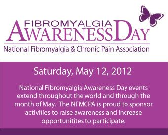 Fibromyalgia Awareness Day Saturday May 12. Please spread the word.  Just because you can't see it doesn't mean it's not there.    I was diagnosed when I was a teenager with Fribomyalgia and have been in constant pain ever since. Hopefully one day there will be something to help it.