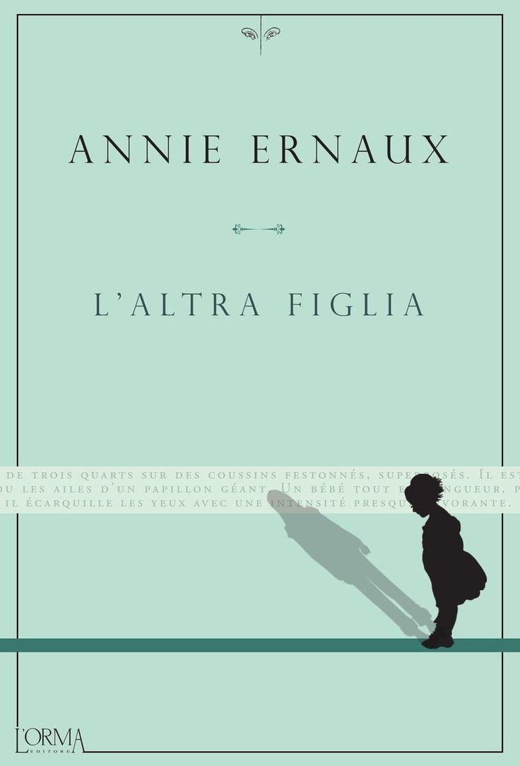 """""""L'altra figlia"""" Annie Ernaux (L'orma)"""