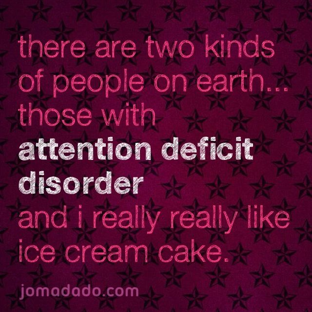 Funny attention deficit disorder quote i jus wrote. Going on a t-shirt soon. ADHD is fun!