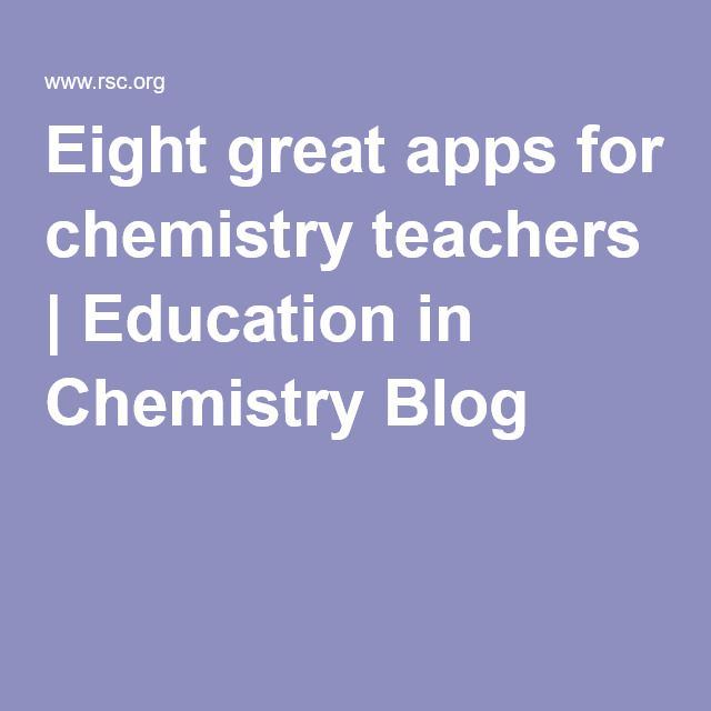 Eight great apps for chemistry teachers | Education in Chemistry Blog                                                                                                                                                      More