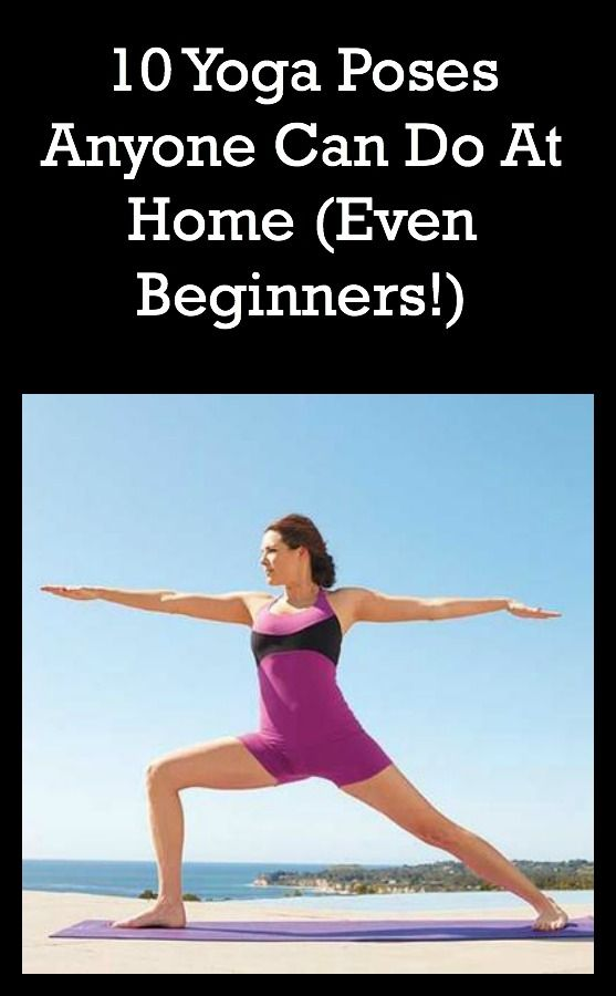 You can do these 10 yoga poses at home, even if you're a beginner!