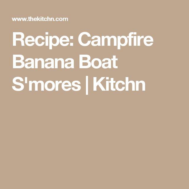 Recipe: Campfire Banana Boat S'mores | Kitchn