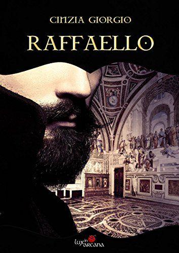 Raffaello (Lux in Arcana Vol. 1) di Cinzia Giorgio https://www.amazon.it/dp/B06XY7C51S/ref=cm_sw_r_pi_dp_x_g-36ybG9JYF9F