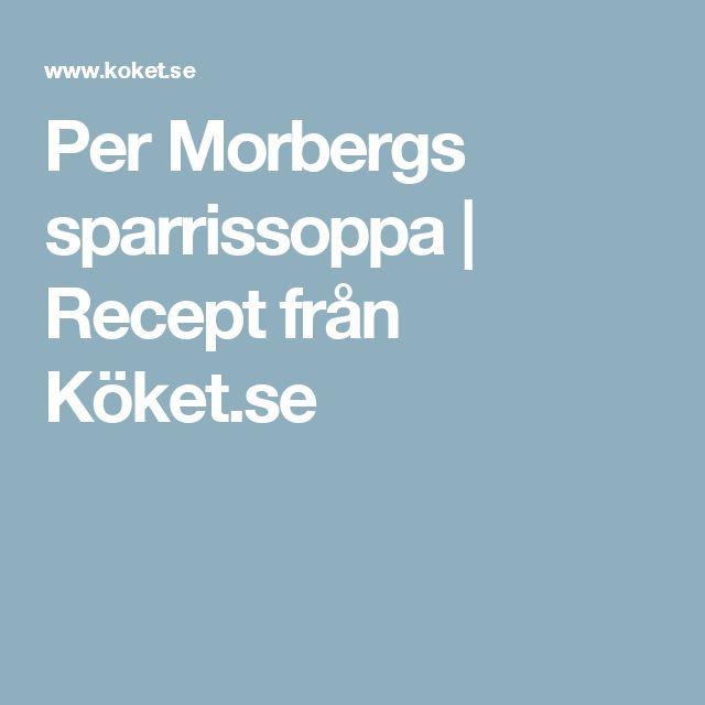 Per Morbergs sparrissoppa | Recept från Köket.se